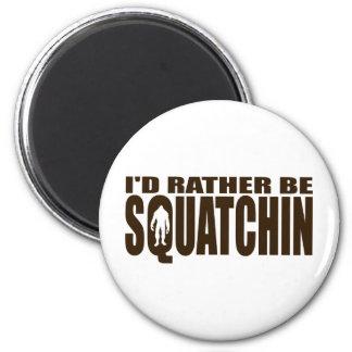 Sea bastante Squatchin - encontrar Bigfoot Imán Redondo 5 Cm