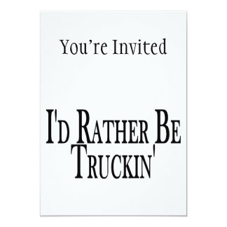 """Sea bastante Truckin Invitación 5"""" X 7"""""""