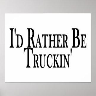 Sea bastante Truckin Impresiones