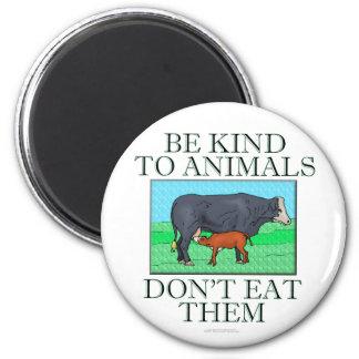 Sea bueno con los animales. No los coma. (imán) Imán Redondo 5 Cm