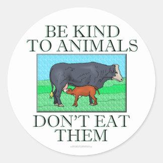 Sea bueno con los animales. No los coma. Pegatina Redonda