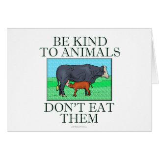 Sea bueno con los animales. No los coma Tarjeta De Felicitación