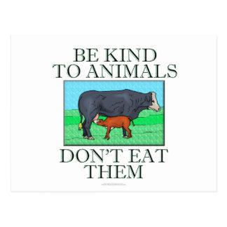 Sea bueno con los animales. No los coma Tarjetas Postales