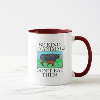 Sea bueno con los animales. No los coma. (taza) Taza