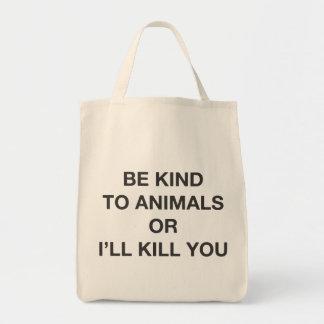 Sea bueno con los animales o le mataré bolsa lienzo