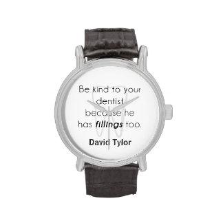 ¡Sea bueno con su dentista! Relojes