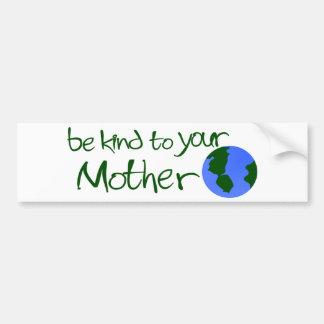 Sea bueno con su madre etiqueta de parachoque