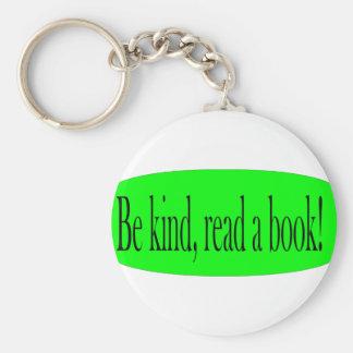 ¡Sea bueno, lea un libro! Llavero Personalizado