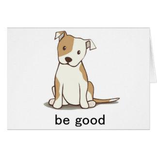 Sea bueno tarjeta de felicitación