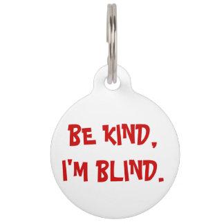 Sea bueno, yo son placa de identificación ciega placa para mascotas