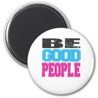 Sea buenos regalos de la gente imán redondo 5 cm