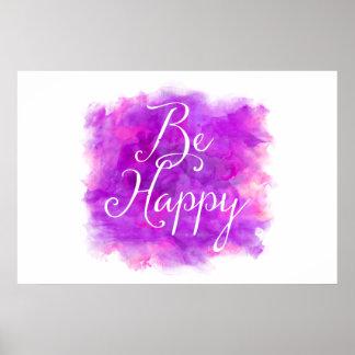 Sea cita púrpura y rosada feliz de la acuarela póster