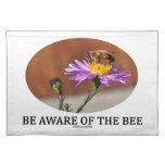 Sea consciente de la abeja (la abeja en una flor) mantel individual