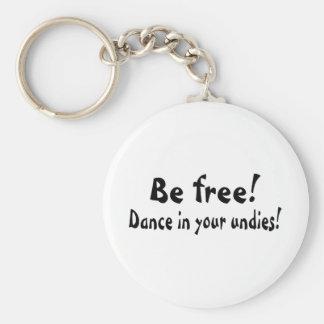 Sea danza libre en sus prendas íntimas llavero redondo tipo pin