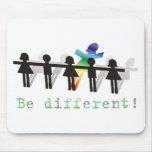 ¡Sea diferente! Tapete De Ratón