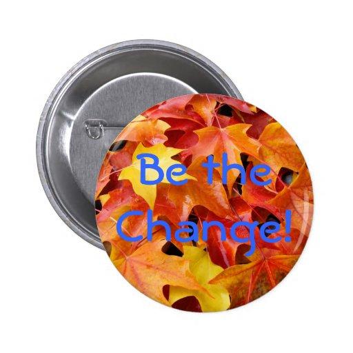 ¡Sea el cambio! abotone las hojas de otoño promoci Pins