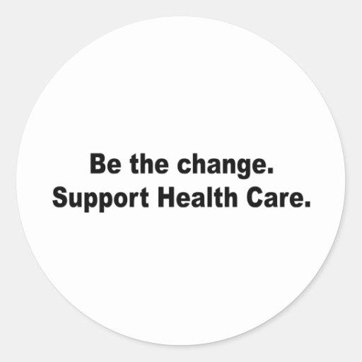 Sea el cambio. Apoye la atención sanitaria Etiquetas Redondas