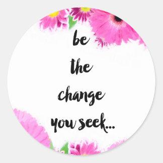 Sea el cambio que usted busca pegatina redonda