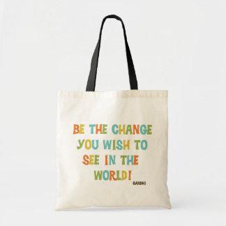 Sea el cambio que usted desea ver bolsa tela barata