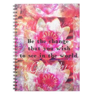 Sea el cambio que usted desea ver en el mundo libro de apuntes con espiral
