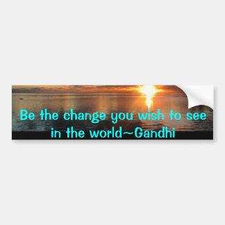 Sea el cambio que usted desea ver en el mundo pegatina para auto
