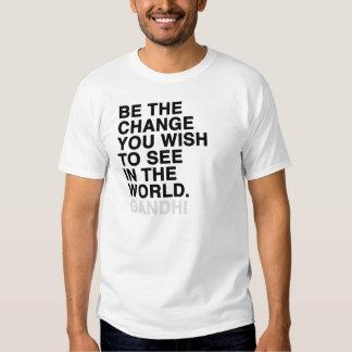 sea el cambio que usted desea ver en el mundo playeras