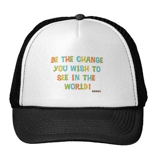 Sea el cambio que usted desea ver gorros