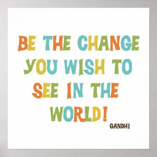 Sea el cambio que usted desea ver póster