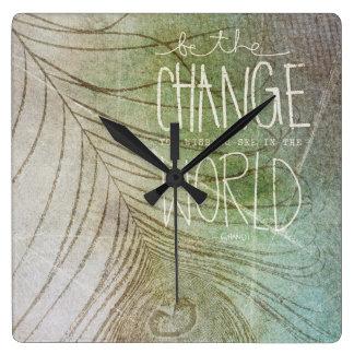 Sea el cambio que usted desea ver reloj cuadrado