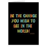 Sea el cambio que usted desea ver tarjeta