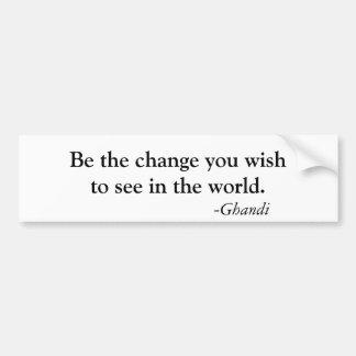 Sea el cambio que usted el wishto ve en el mundo., pegatina para auto