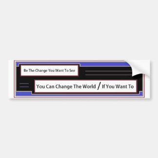 Sea el cambio que usted quiere ver pegatina de parachoque