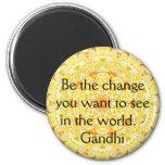 Sea el cambio que usted quiere ver en el mundo. Ga Iman De Frigorífico