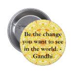Sea el cambio que usted quiere ver en el mundo. Ga Pin Redondo 5 Cm