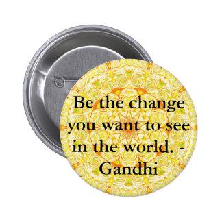 Sea el cambio que usted quiere ver en el mundo. Ga Pin Redondo De 2 Pulgadas
