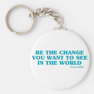 Sea el cambio que usted quiere ver en el mundo llavero