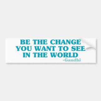 Sea el cambio que usted quiere ver en el mundo pegatina para auto