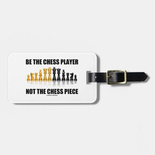 Sea el jugador de ajedrez no el pedazo de ajedrez  etiqueta para maleta