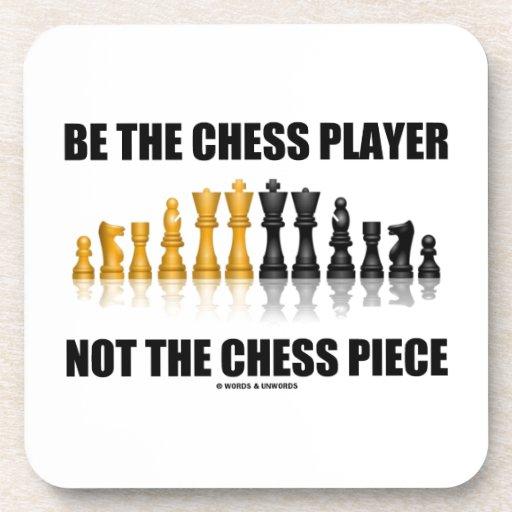 Sea el jugador de ajedrez no el pedazo de ajedrez  posavaso