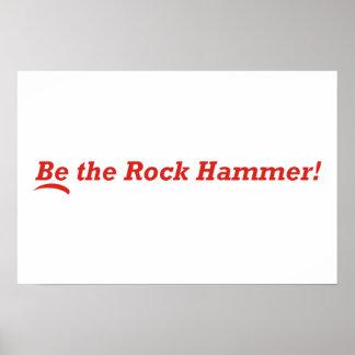 ¡Sea el martillo de la roca! Póster