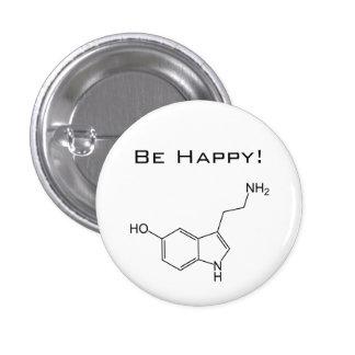¡Sea feliz! Botón de la serotonina Pin Redondo De 1 Pulgada