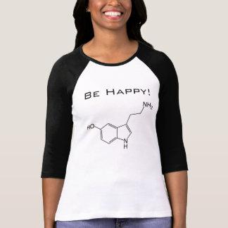 ¡Sea feliz! Camisa de la serotonina
