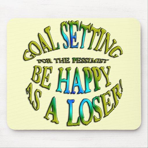 Sea feliz como perdedor alfombrilla de ratones