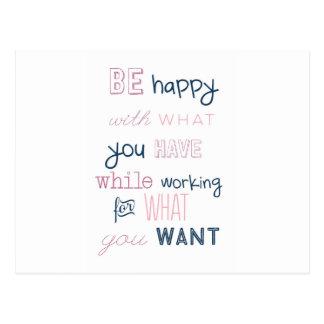 Sea feliz con lo que usted tiene tarjeta postal