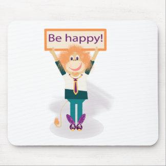 ¡Sea feliz! Mousepad