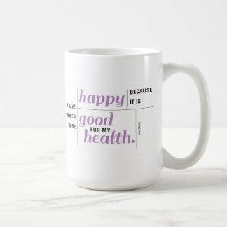 Sea feliz para su taza de la salud