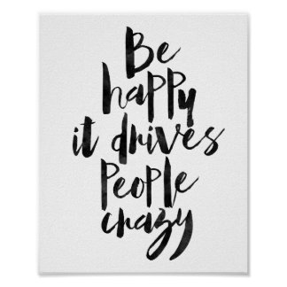Sea feliz que conduce a la gente loca póster