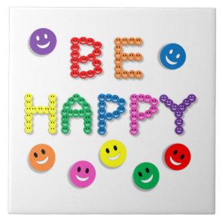 ¡Sea feliz! Teja decorativa