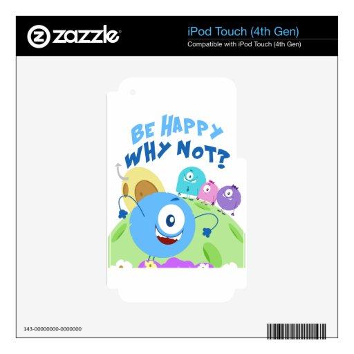 Sea feliz Yum Yum iPod Touch 4G Skins