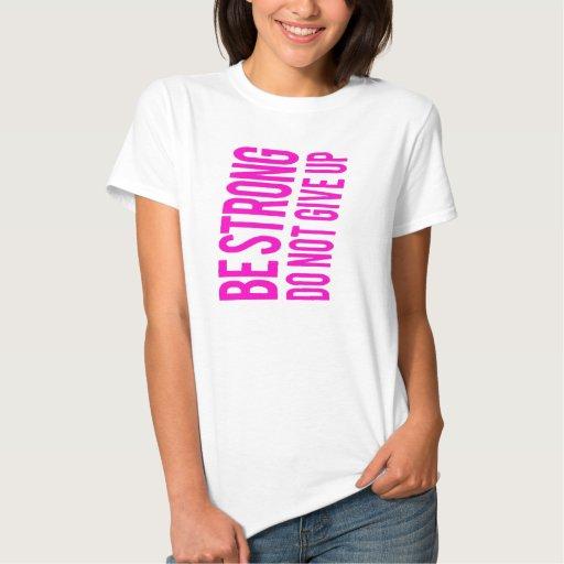 Sea fuerte nunca dan para arriba las camisetas